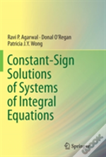 Constant-Sign Solutions Of Systems Of Integral Equations