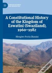 Constitutional History Of The Kingdom Of Eswatini (Swaziland), 1960-1982
