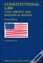 Constitutional Law, Civil Liberty And Individual Rights