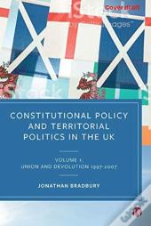 Constitutional Policy And Territorial Politics In The Uk