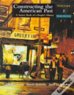 Constructing The American Past, Volume Ii
