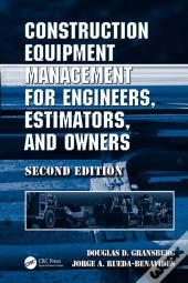 Construction Equipment Management For Engineers, Estimators, And Owners, Second Edition