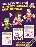 Construction Paper Crafts (Cut And Paste Superheroes And Villains Puzzles)