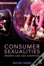 Consumer Sexualities Wood