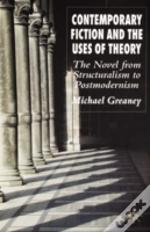 Contemporary Fiction And The Uses Of Theory