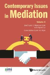 Contemporary Issues In Mediation - Volume 4