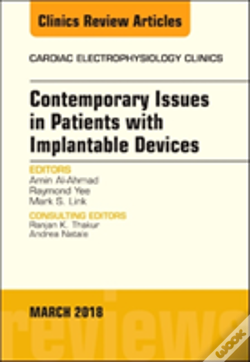 Wook.pt - Contemporary Issues In Patients With Implantable Devices, An Issue Of Cardiac Electrophysiology Clinics