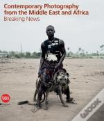 Contemporary Photography From Africa And Middle East /Anglais