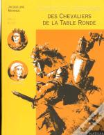 Contes Et Legendes T.7; Des Chevaliers De La Table Ronde