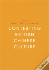 Contesting `British Chinese' Culture