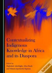 Contextualizing Indigenous Knowledge In Africa And Its Diaspora