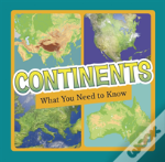 Continents What You Need To Know