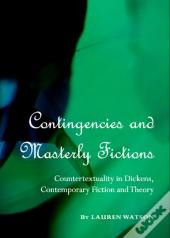 Contingencies And Masterly Fictions