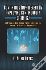 Continuous Improvement By Improving Continuously (Cibic)