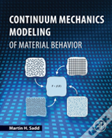 Continuum Mechanics Modeling Of Material Behavior