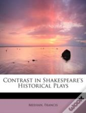 Contrast In Shakespeare'S Historical Pla