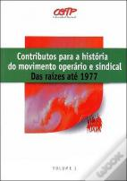 Contributos Para a História do Movimento Operário e Sindical - Volume I