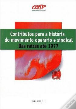 Wook.pt - Contributos Para a História do Movimento Operário e Sindical - Volume I