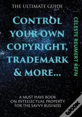 Control Your Own  Copyright,Trade Mark & More....