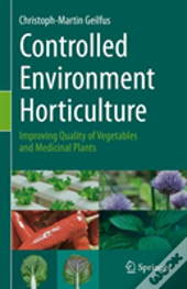 Controlled Environment Horticulture