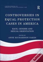 Controversies In Equal Protection Cases In America