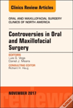 Wook.pt - Controversies In Oral And Maxillofacial Surgery, An Issue Of Oral And Maxillofacial Clinics Of North America