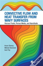 Convective Flow And Heat Transfer In Wavy Surfaces