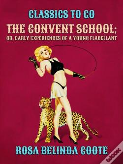 Wook.pt - Convent School; Or, Early Experiences Of A Young Flagellant