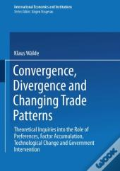 Convergence, Divergence And Changing Trade Patterns