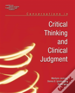Conversations In Critical Thinking And Clinical Judgment