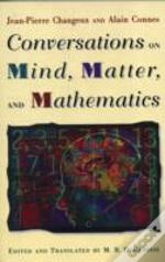 Conversations On Mind, Matter And Mathematics