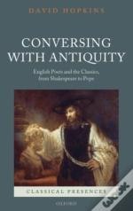 Conversing With Antiquity
