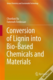 Conversion Of Lignin Into Bio-Based Chemicals And Materials