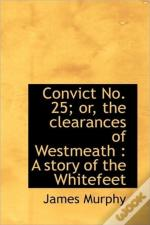 Convict No. 25; Or, The Clearances Of We