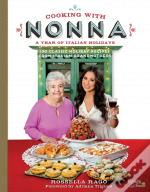 Cooking With Nonna: A Year Of Italian Holidays