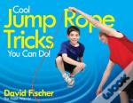Cool Jump Rope Tricks You Can Do