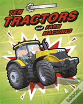 Cool Machines: Ten Tractors And Farm Machines