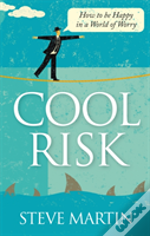Cool Risk - How To Be Happy In A World Of Worry