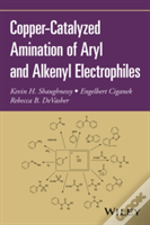 Copper-Catalyzed Amination Of Aryl And Alkenyl Electrophiles