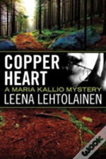 Copper Heart The Maria Kallio Series