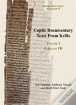 Coptic Documentary Texts From Kellis