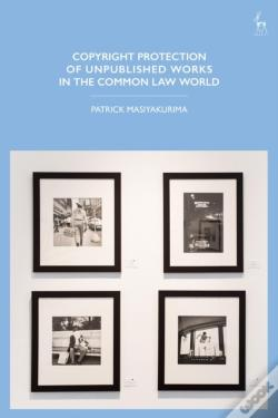 Wook.pt - Copyright Protection Of Unpublished Works In The Common Law World