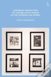 Copyright Protection Of Unpublished Works In The Common Law World