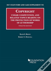 Copyright, Unfair Competition, And Related Topics Bearing On The Protection Of Works Of Authorship