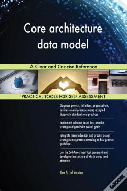 Wook.pt - Core Architecture Data Model A Clear And Concise Reference