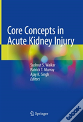 Core Concepts In Acute Kidney Injury