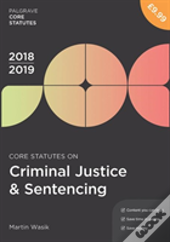 Core Statutes On Criminal Justice & Sentencing 2018-19