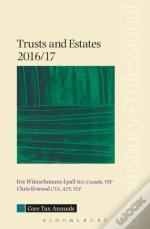 Core Tax Annual: Trusts And Estates 2016/17