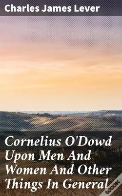 Wook.pt - Cornelius O'Dowd Upon Men And Women And Other Things In General