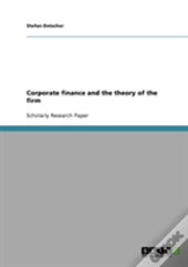 Corporate Finance And The Theory Of The Firm